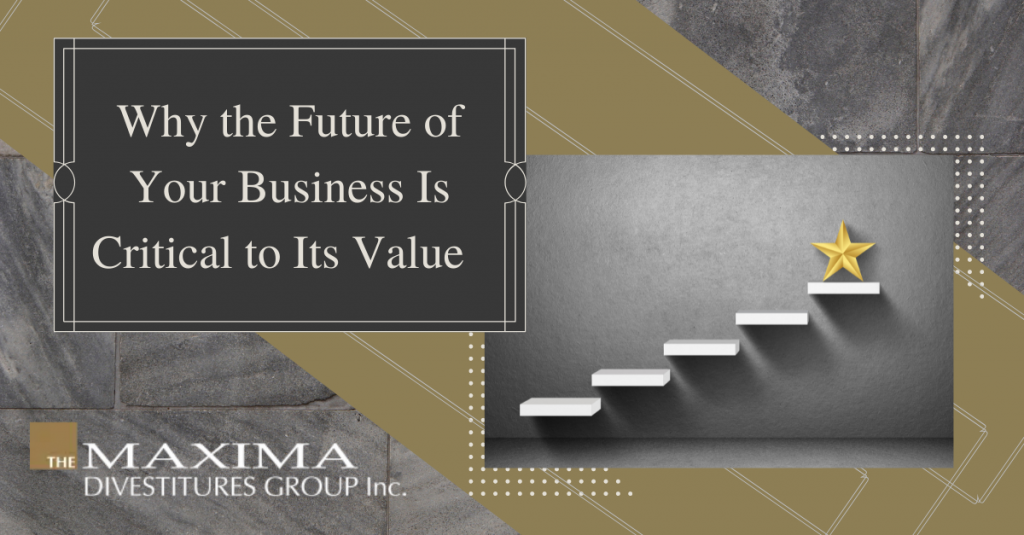 Why the Future of Your Business Is Critical to Its Value